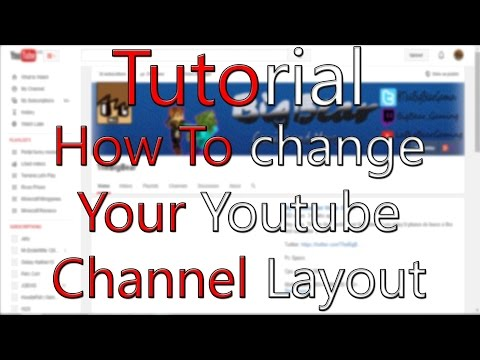How To Change Your Youtube Channel Layout (Tutorial) 2015 NEW