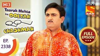 Taarak Mehta Ka Ooltah Chashmah - तारक मेहता - Ep 2338 - Full Episode - 15th November, 2017