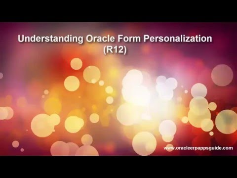 1. Understanding Oracle Form Personalization (R12) - Oracle ERP Apps Guide