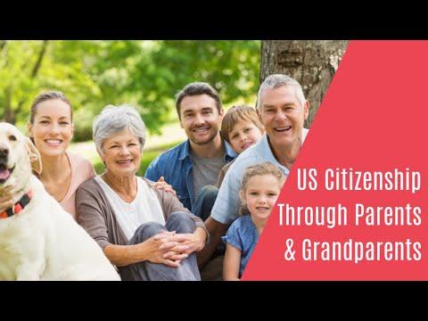 US Citizenship Through Parents & Grandparents