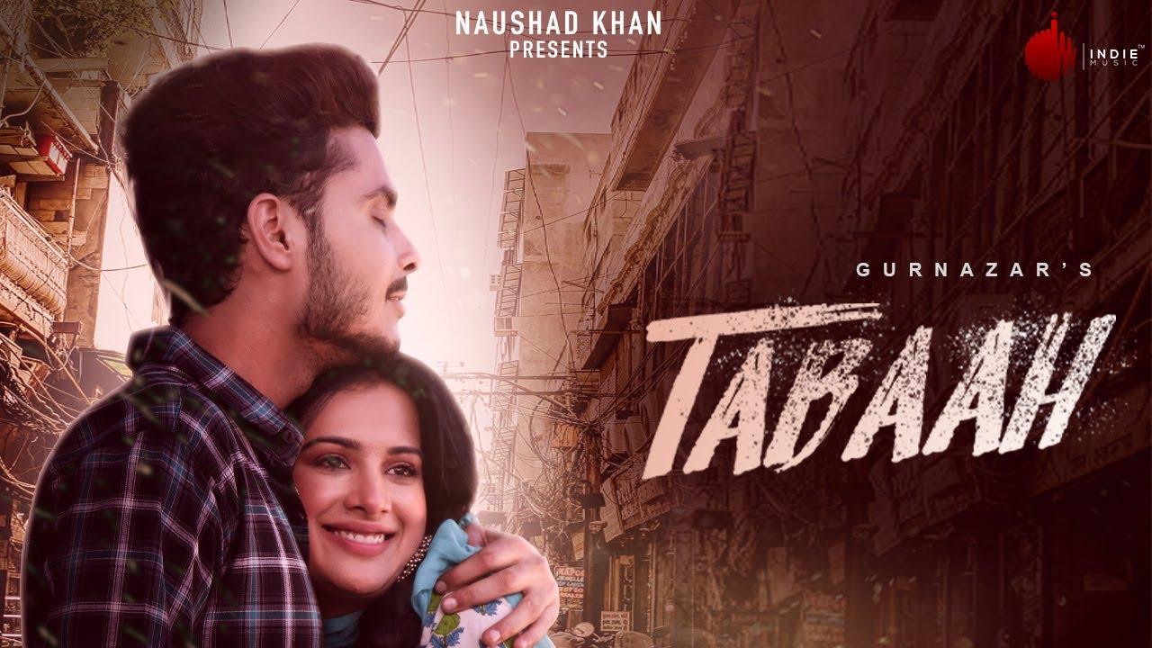 Tabaah -| Gurnazar ft Khan Saab |Sara Gurpal | Indie Music Label