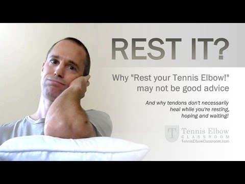 Tennis Elbow Treatment: Forget Resting - Rest Is RUST In Treating Tennis Elbow