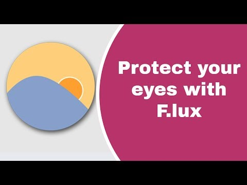 F.LUX : REMOVE STRAIN AND PROTECT EYES FROM COMPUTER SCREEN | TECHYOUTUBE