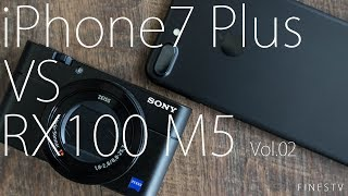 iPhone7 Plus  VS  SONY RX100M5 動画編
