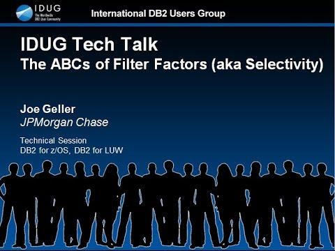 IDUG Tech Talk: The ABCs of Filter Factors (aka Selectivity)