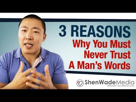 3 Reasons Why You Must Never Trust A Man's Words