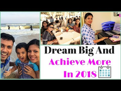 How To Dream Big And Achieve More In 2018
