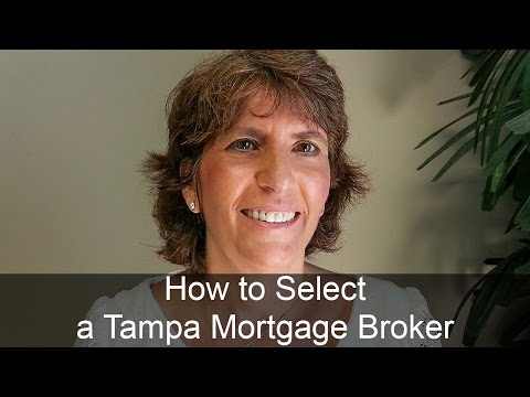 How to Select a Tampa Mortgage Broker