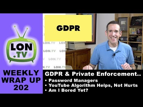 Weekly Wrapup 202 - GDPR's Private Enforcement is a Bad Idea, Password Managers, and more