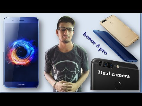 honor 8 pro, price, honor smart phone dual camera full specification , my openion,full details.