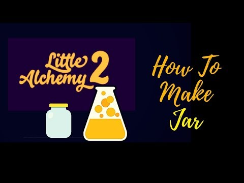 Little Alchemy 2-How To Make Jar Cheats & Hints