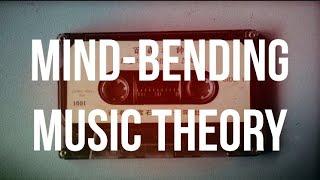 Mind-Bending Music Theory