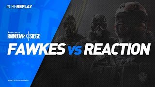 CBG REPLAY #14 - Fawkes e-Sports VS ReactioN TeaM - Rainbow Six Highlights (PS4)