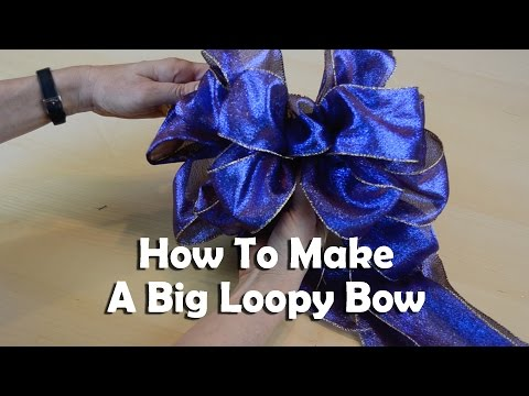 How To Make A Big Loopy Bow