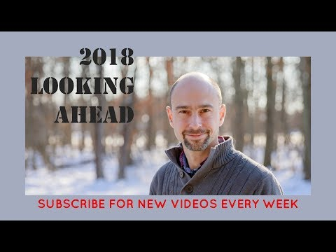 2018 - Looking Ahead and How I got Started in Photography