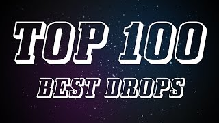 Top 100 Best Drops