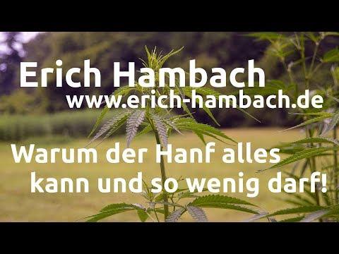 Erich Hambach - Warum der Hanf alles kann und so wenig darf!