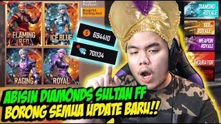 ABISIN DIAMOND SULTAN BORONG SEMUA UPDATE BARU TANPA RAGU!! - FREE FIRE INDONESIA