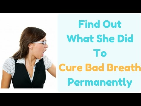 How to Get Rid of Bad Breath or Halitosis | 3 Working Natural Remedy to Cure Bad Breath Permanently