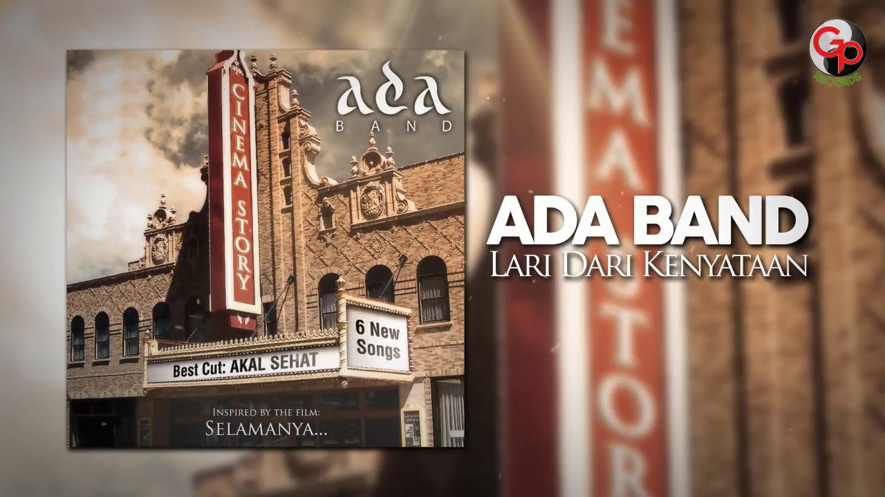 ADA Band - Lari Dari Kenyataan
