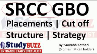All about SRCC GBO exam! Placements- Cut Off- Strategy- Pattern