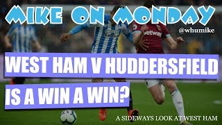 Mike On Monday: West Ham Make Hard Work of Huddersfield Town