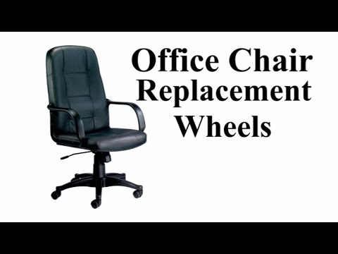 Office Chair Wheels - Replacement & Improvement