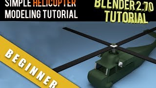 How to Model A Simple Helicopter  In Blender 2.70a Tutorial