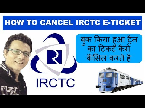 HOW TO CANCEL IRCTC E TICKET ONLINE