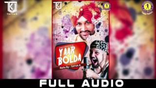 Yaar Bolda  - Surjit Bindrakhia (TaTvA K Refix - For Promotional Purpose Only)
