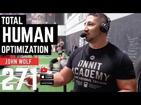 Total Human Optimization with John Wolf - Barbell Shrugged 271
