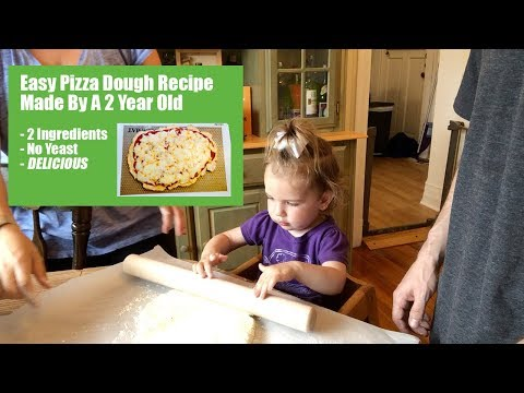 Easy Pizza Dough Recipe Made By A 2 Year Old