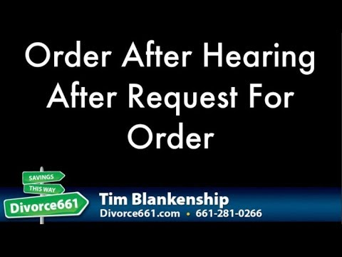Order After Hearing After Request For Order : California Divorce