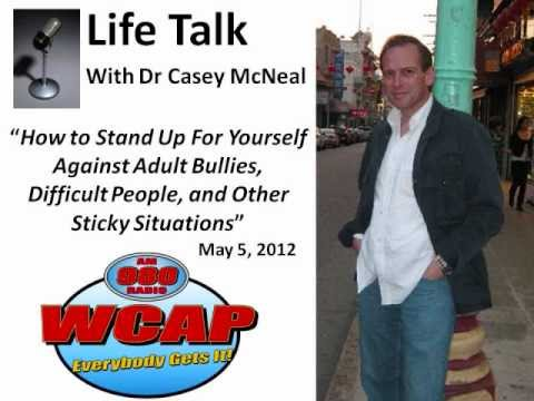 """""""Life Talk"""" with Casey McNeal. How to Stand Up to Adult Bullies, May 5 2012 WCAP"""