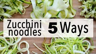 How To Make Zucchini Noodles 5 Easy Ways