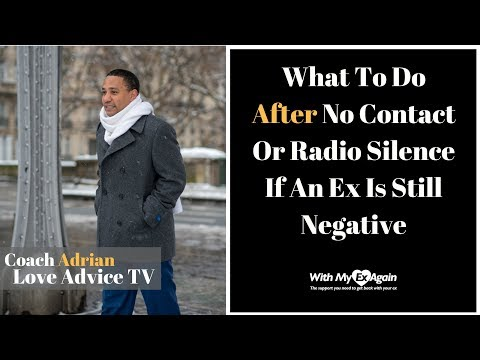 What To Do After No Contact Or Radio Silence If An Ex Is Still Negative