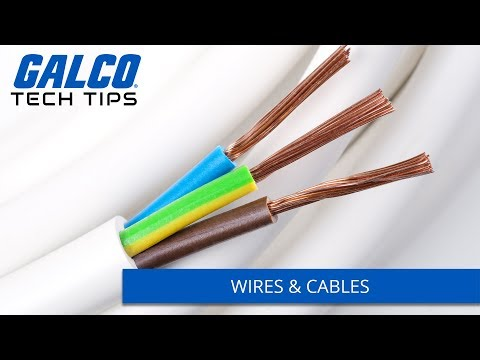 Wires & Cables - A Galco TV Tech Tip
