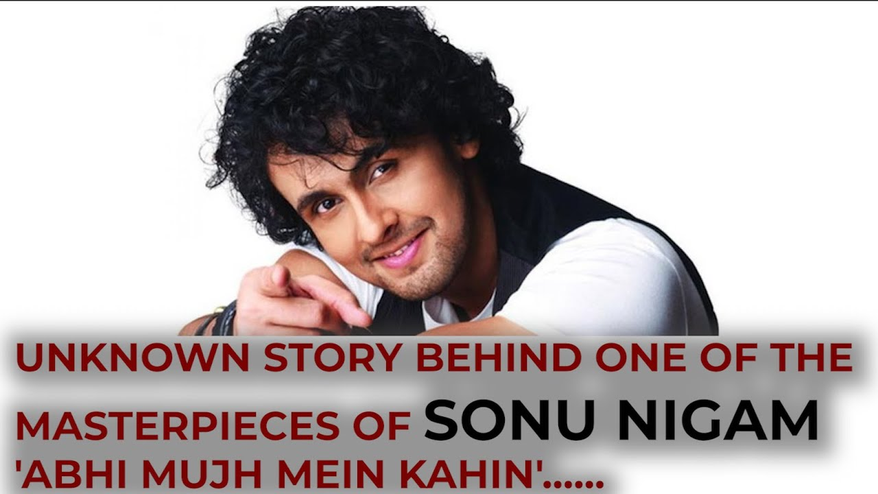 Download Unknown story behind one of the masterpieces of Sonu Nigam 'Abhi mujh mein kahin'...... MP3 Gratis