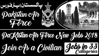 Pakistan Air Force New Jobs 2018 - Join PAF As a Civilian Thousands of New Jobs PAF in 33 Trades