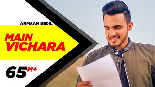ARMAAN BEDIL - MAIN VICHARA (Official Video) | New Song 2018 | Speed Records