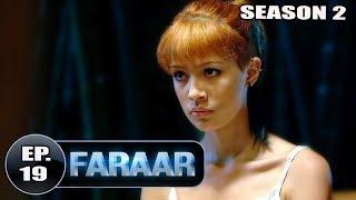Faraar (2018) Episode 19 Full Hindi Dubbed | Hollywood To Hindi Dubbed Full