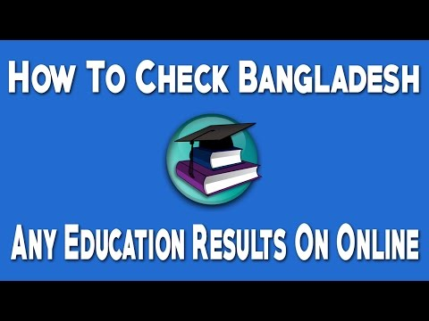How To Check Bangladesh Any Education Results On Online