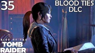 Rise Of The Tomb Raider Walkthrough Part 35 - Blood Ties DLC Gameplay