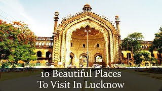 10 Beautiful Places To Visit In Lucknow