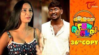 Fun Bucket | 36th Copy | Funny Videos | by Harsha Annavarapu