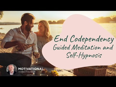 End Codependency - Guided Meditation, Self-Hypnosis