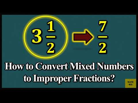 How to Convert Mixed Numbers to Improper Fractions?