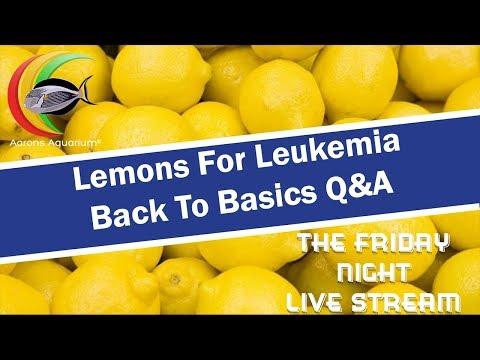 Lemons For Leukemia & Back to Basics Q&A
