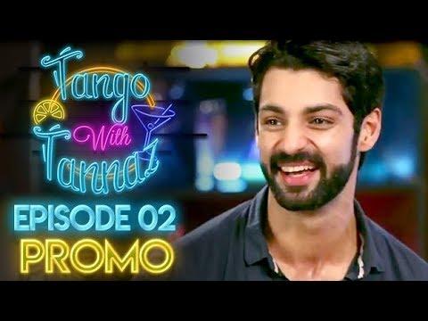 Tango With Tannaz - Karan Wahi | EP 02 Promo | Tannaz Irani | FrogsLehren | HD