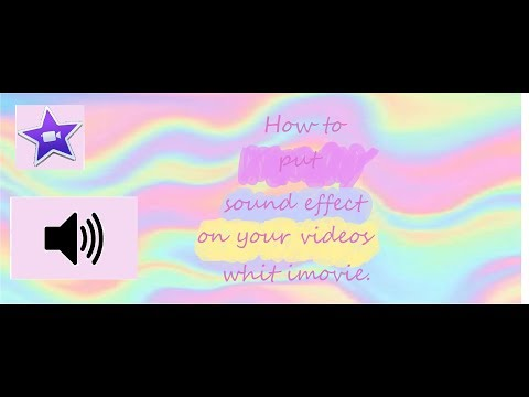 How to put sound effects  on your videos (iMOVIE)